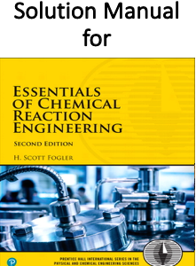 Solution Manual for Essentials of Chemical Reaction Engineering 2nd Edition