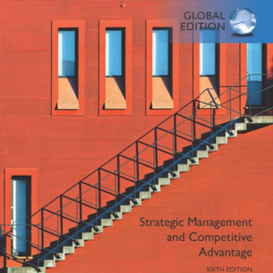 Test Bank for Strategic Management and Competitive Advantage: Concepts and Cases, Global Edition, 6th Edition