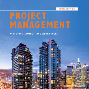 Test Bank for Project Management Achieving Competitive Advantage 5th Edition