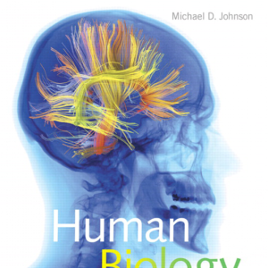 Human Biology: Concepts and Current Issues, 8th Edition By Michael D. Johnson