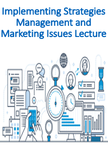 Implementing Strategies Management and Marketing Issues Lecture