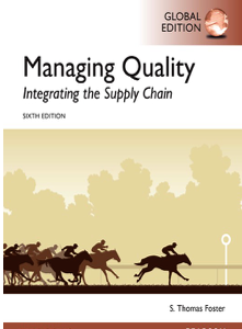 Managing Quality Integrating the Supply Chain, 6th Edition by S. Thomas Foster