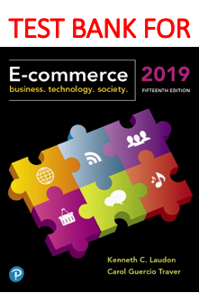 Test Bank for E-Commerce 2019 Business, Technology and Society 15th Edition