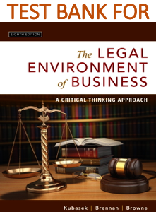Test Bank for The Legal Environment of Business, A Critical Thinking Approach 8th Edition