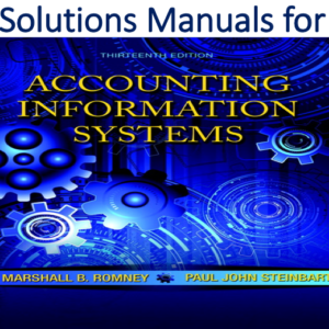 Solutions Manual for Accounting Information Systems 13th Edition
