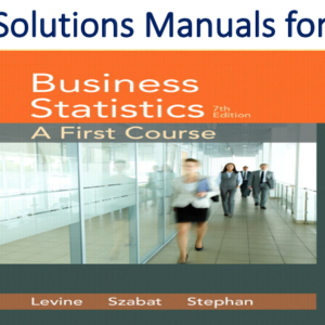 Solutions Manual for Business Statistics A First Course