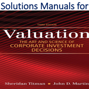 Solutions to Exercises in Excel for Valuation The Art and Science of Corporate Investment Decisions 3rd Edition