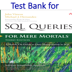 Test bank Exam Questions for SQL Queries for Mere Mortals A Hands-On Guide to Data Manipulation in SQL 3rd Edition