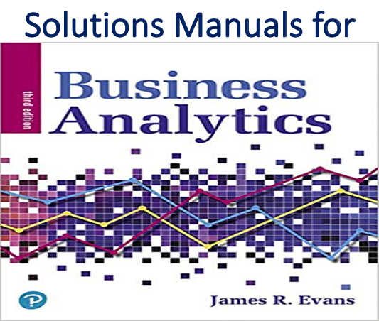 Solutions Manual for Business Analytics 3rd Edition
