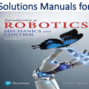 Solutions Manual for Introduction to Robotics Mechanics and Control 4th Edition