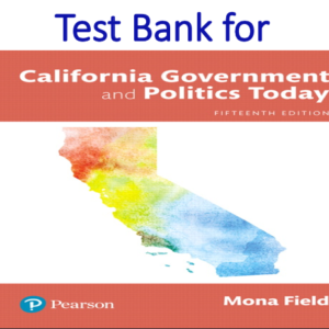 Test Bank for California Government and Politics Today 15th Edition