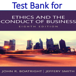 Test Bank for Ethics and the Conduct of Business 8th Edition