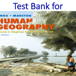 Test Bank for Human Geography Places and Regions in Global Context 7th Edition