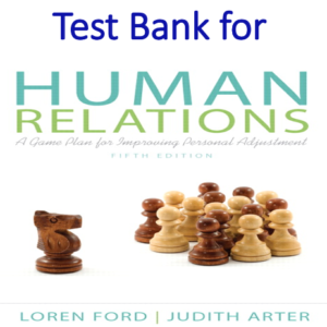Test Bank for Human Relations A Game Plan for Improving Personal Adjustment 5th Edition
