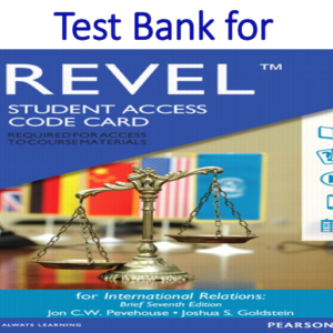 Test Bank for Revel for International Relations 7th Edition