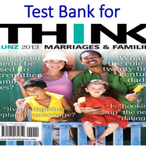 Test Bank for THINK Marriages and Families 2nd Edition