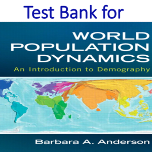 Test Bank for World Population Dynamics An Introduction to Demography
