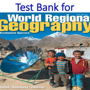 Test Bank for World Regional Geography A Development Approach 11th Edition