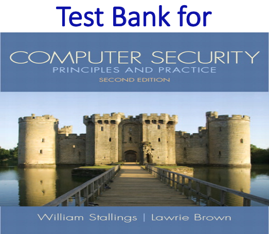 Test bank for Computer Security Principles and Practice 2nd Edition