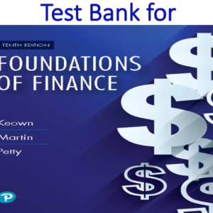 Test Bank for Foundations of Finance 10th Edition