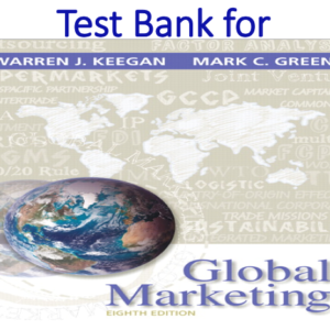 Test Bank for Global Marketing 8th Edition