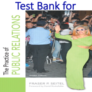 Test Bank for The Practice of Public Relations 12th Edition