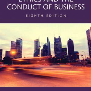 Ethics and the Conduct of Business 8th Edition PDF Book Download